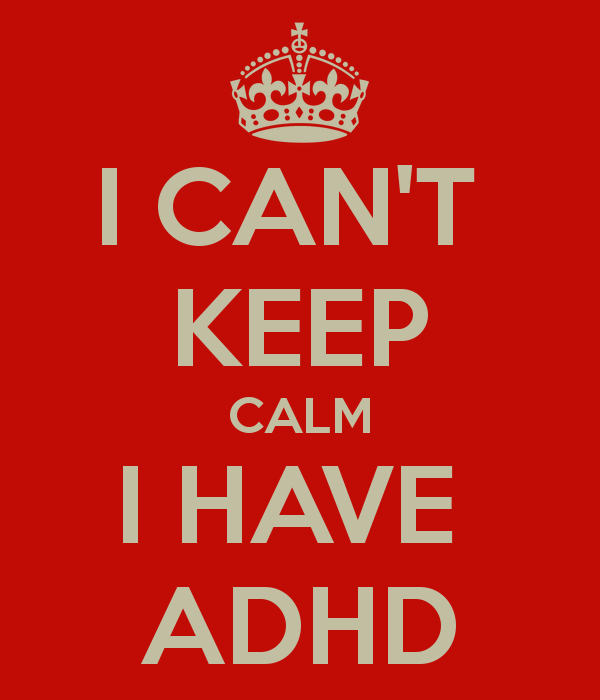 I Can't Keep Calm I Have ADHD - Natural Alternative ADHD Treatment